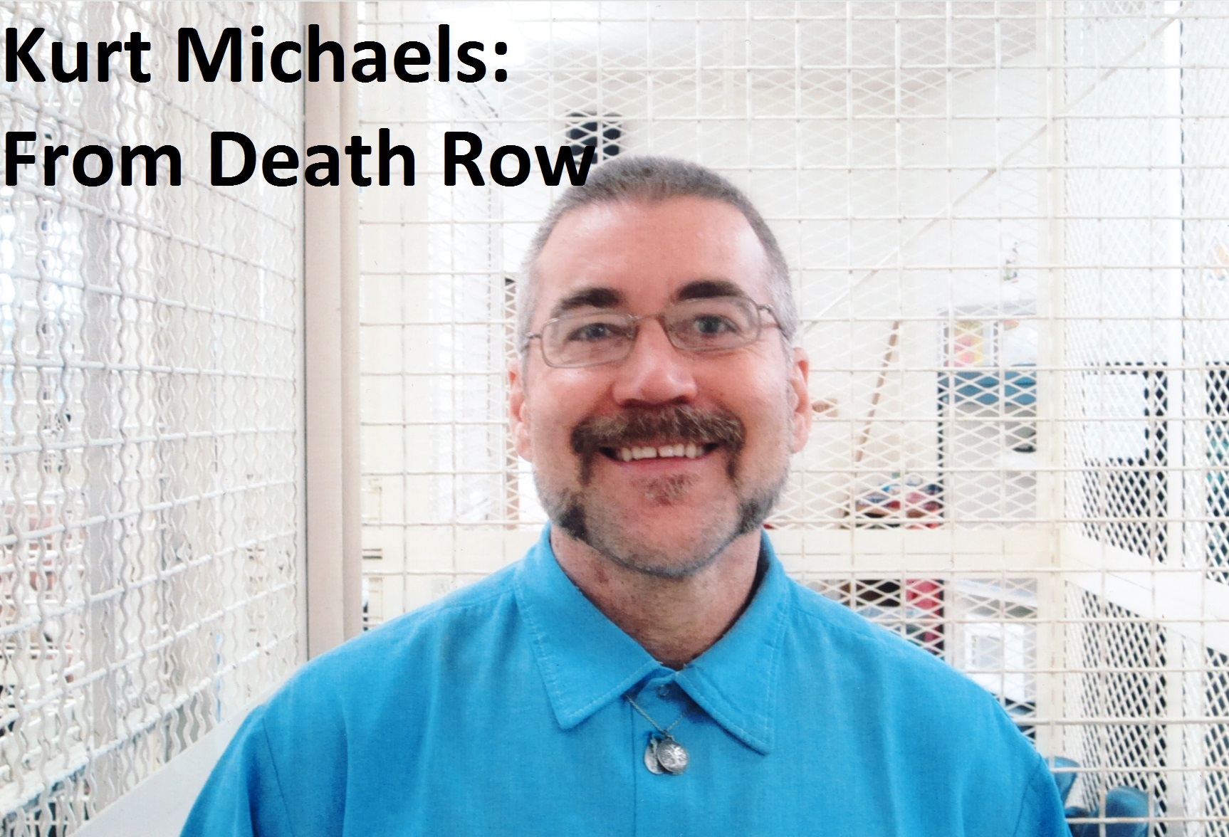 Kurt Michaels: From Death Row